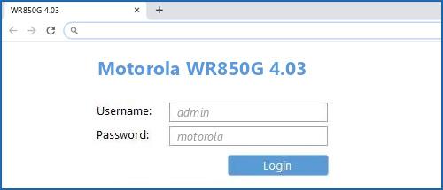 Motorola WR850G 4.03 router default login