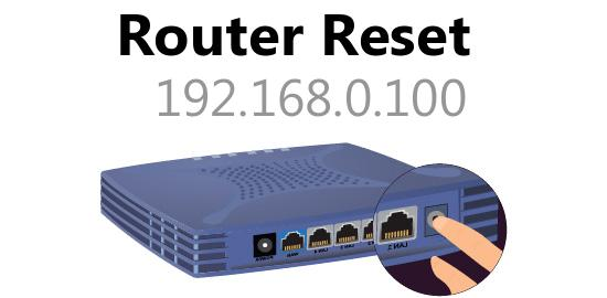 192.168.0.100 router reset