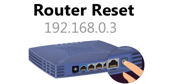 192.168.0.3 router reset